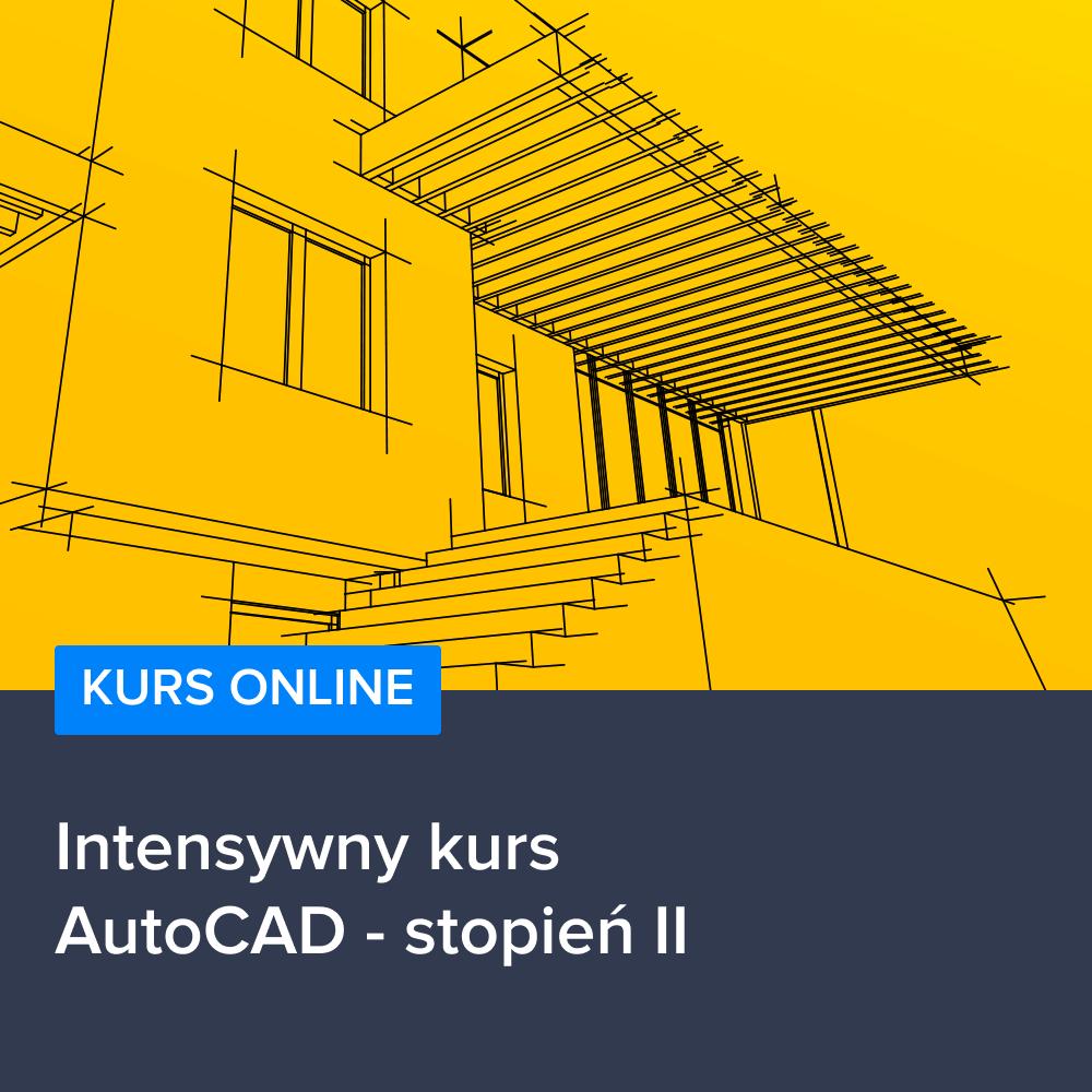 Intensywny kurs AutoCAD - stopień II