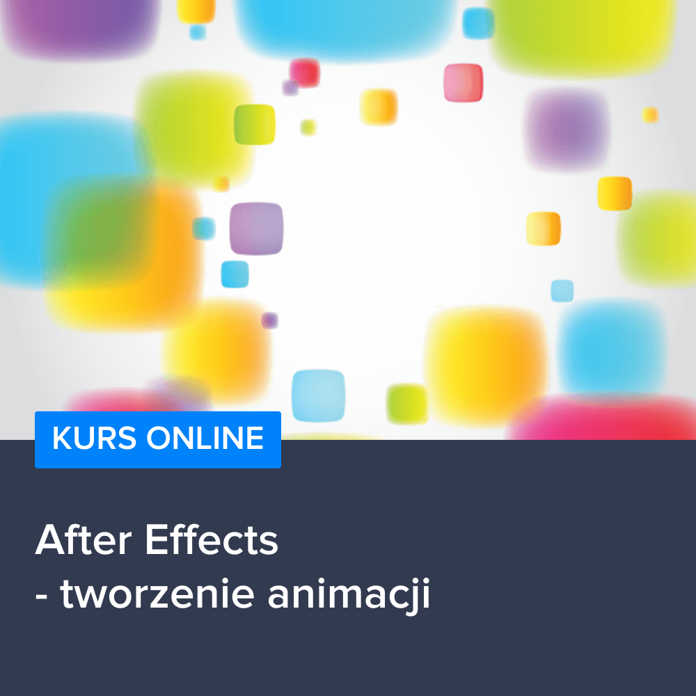 Kurs After Effects - tworzenie animacji