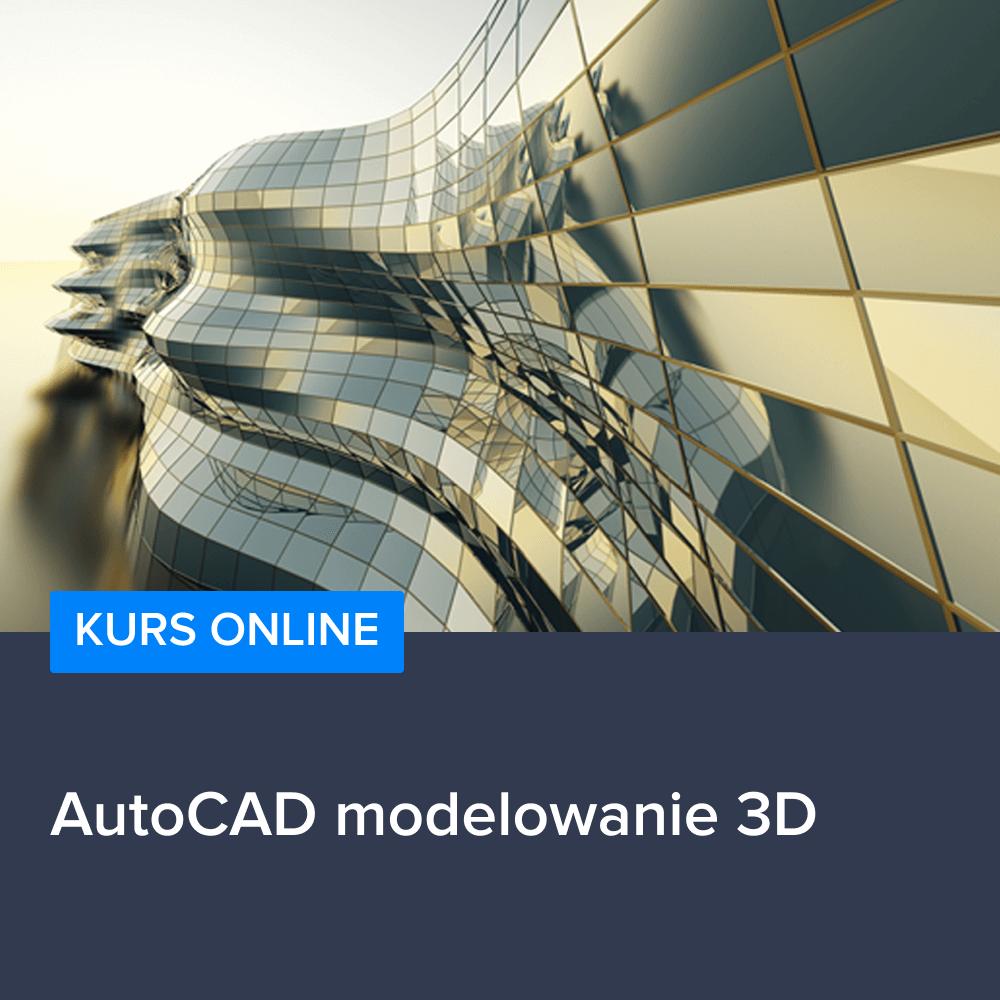 Kurs AutoCAD modelowanie 3D