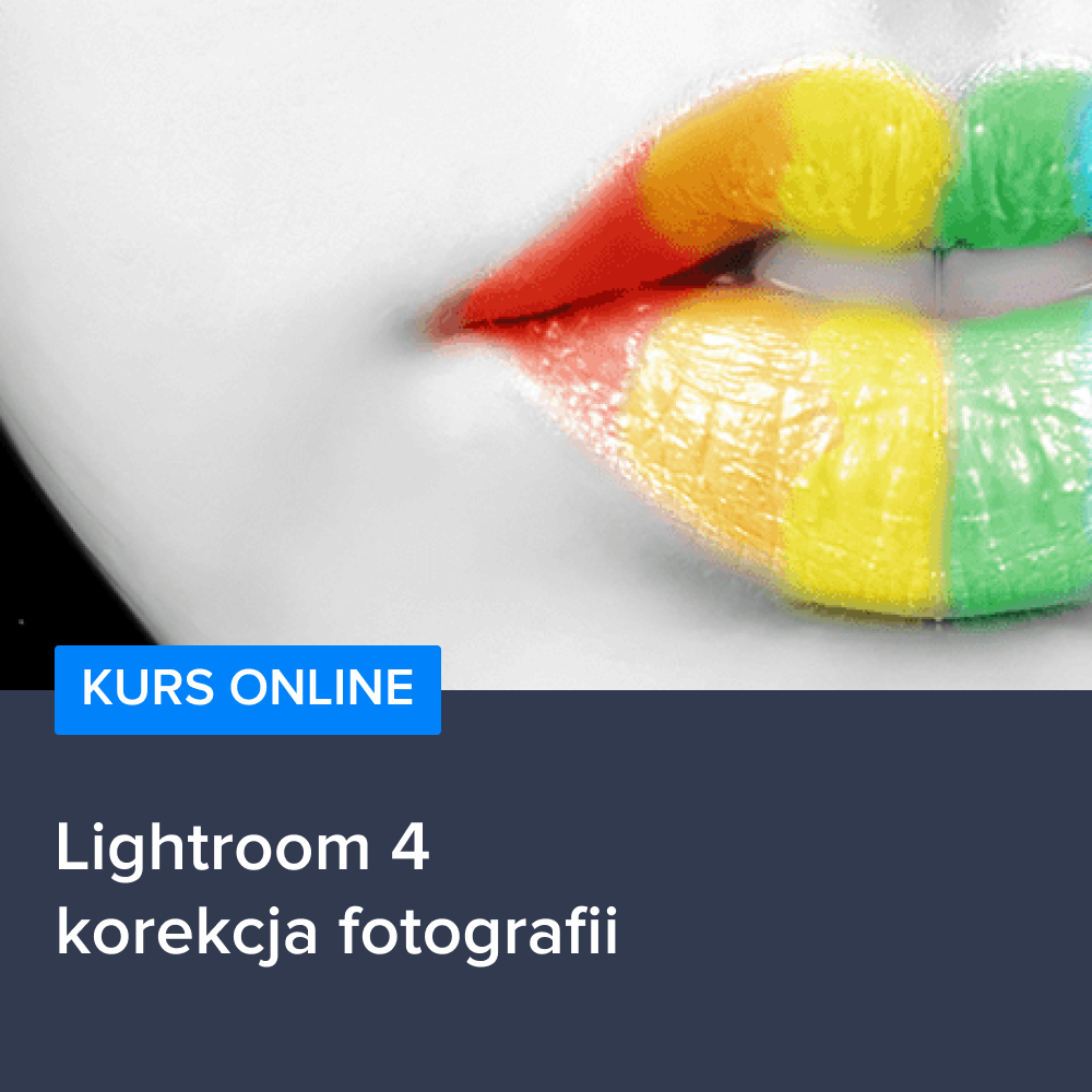 Kurs Lightroom 4 korekcja fotografii