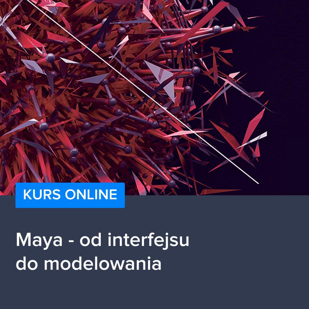Kurs Maya - od interfejsu do modelowania
