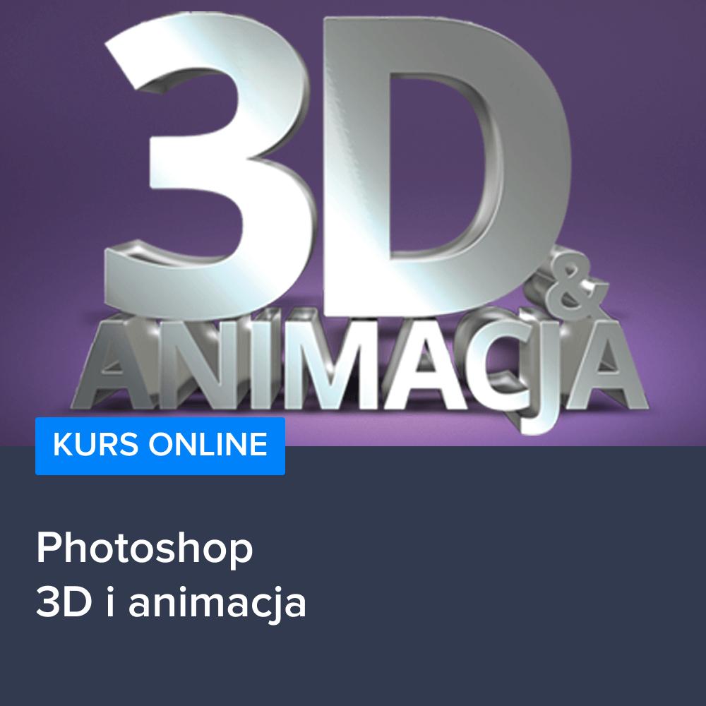 Kurs Photoshop - 3D i animacja