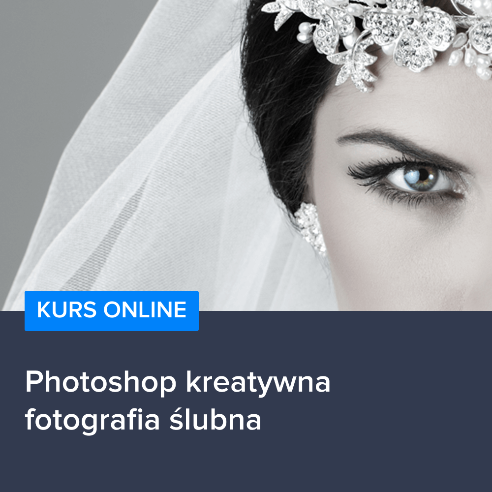 Kurs Photoshop kreatywna fotografia ślubna