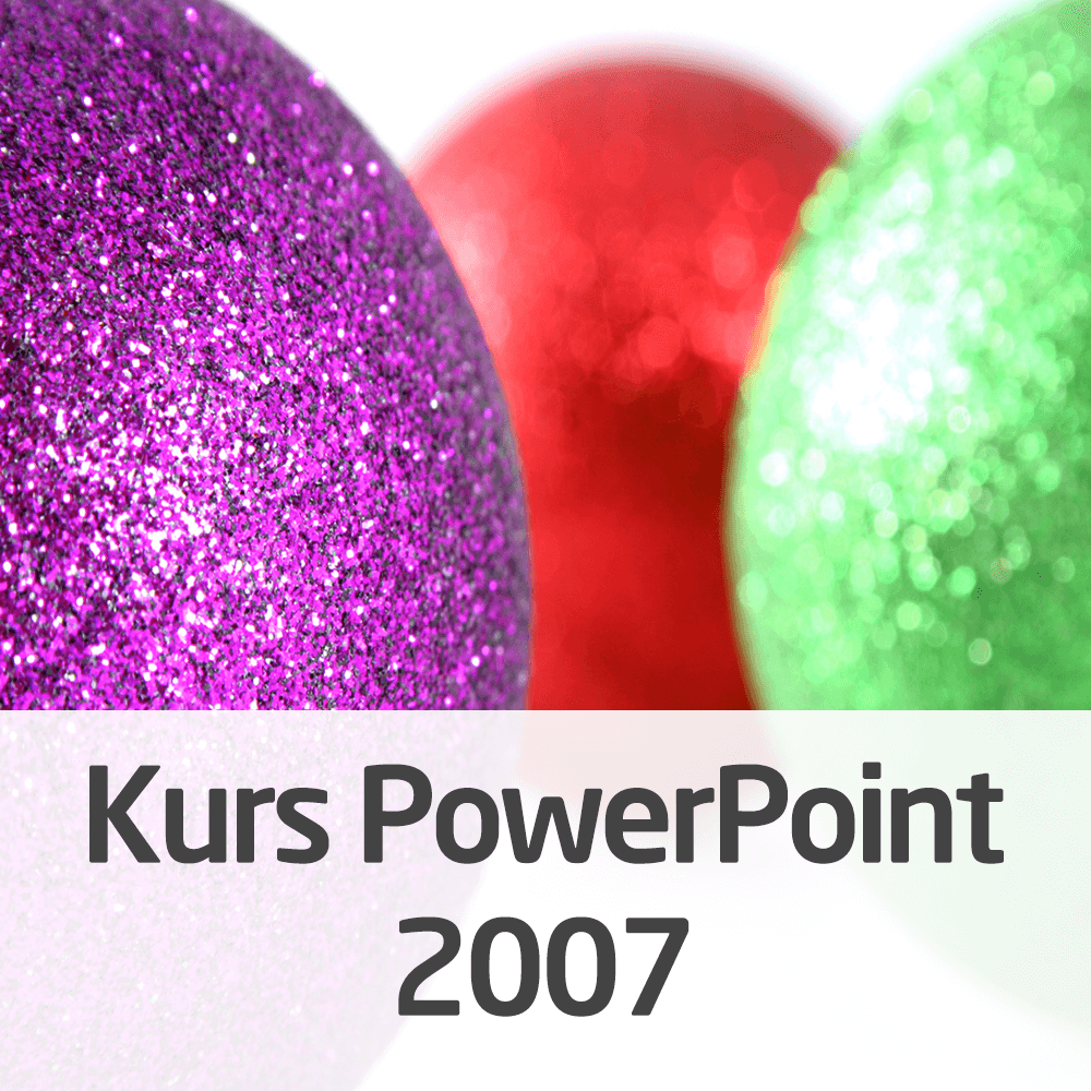 Kurs Power Point 2007