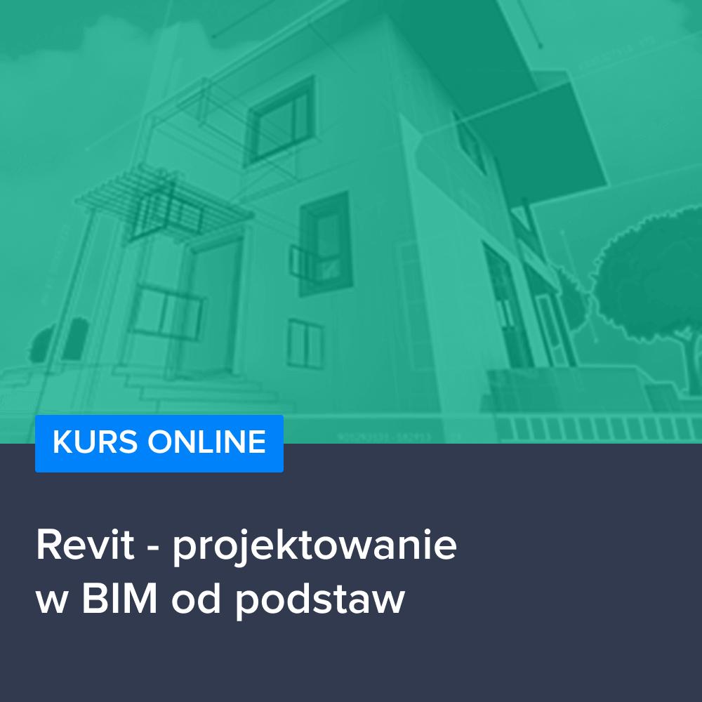 Kurs Revit - projektowanie w BIM od podstaw
