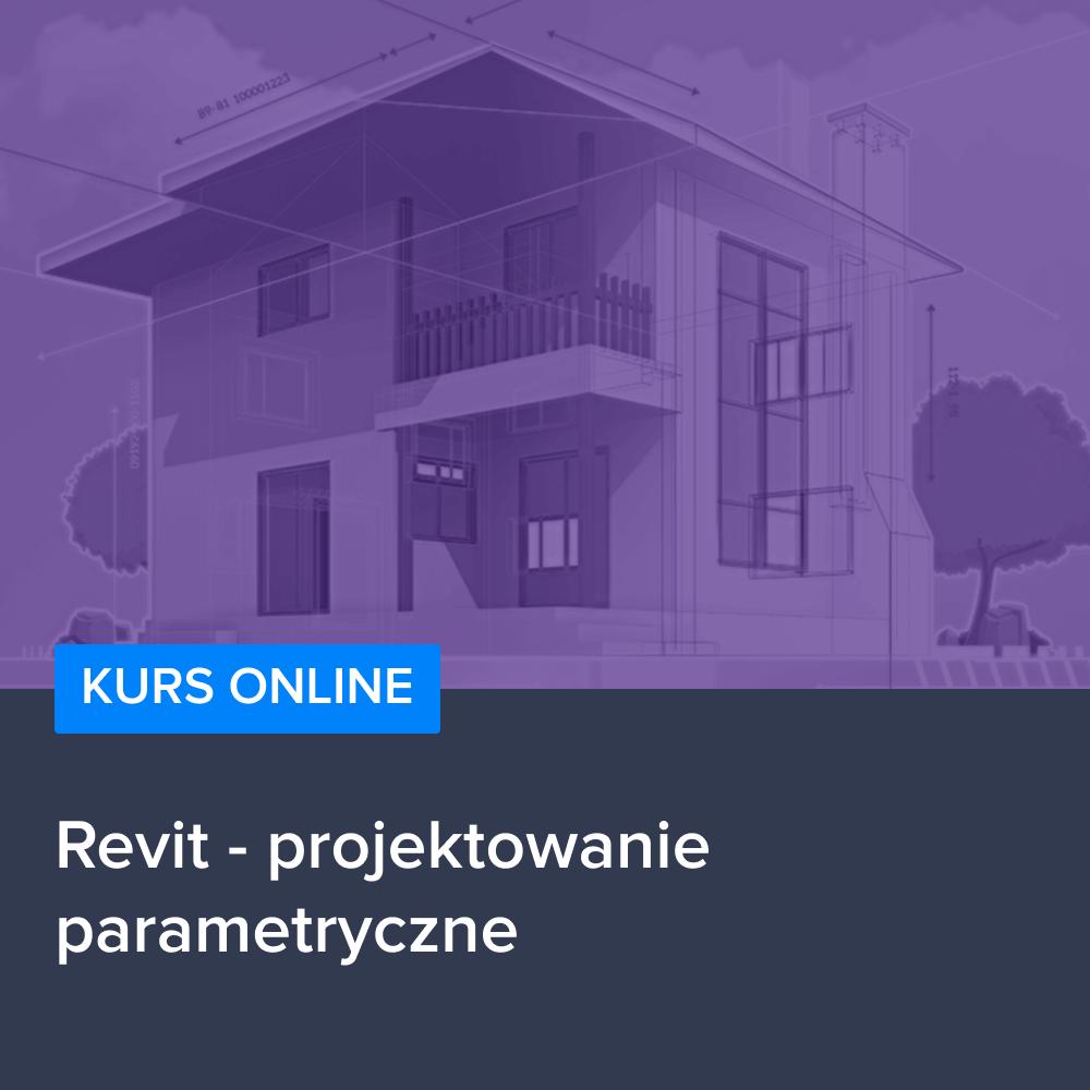 Kurs Revit - projektowanie parametryczne