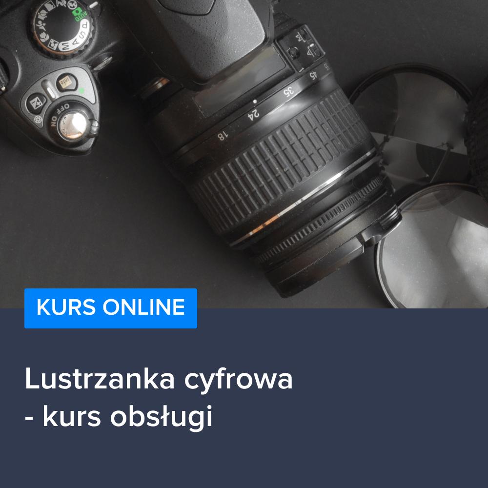 Lustrzanka cyfrowa - kurs obsługi