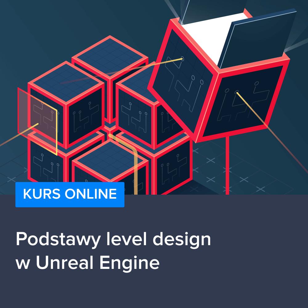 Podstawy level design w Unreal Engine