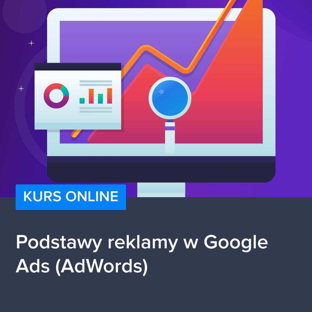 Podstawy reklamy w Google Ads (AdWords)