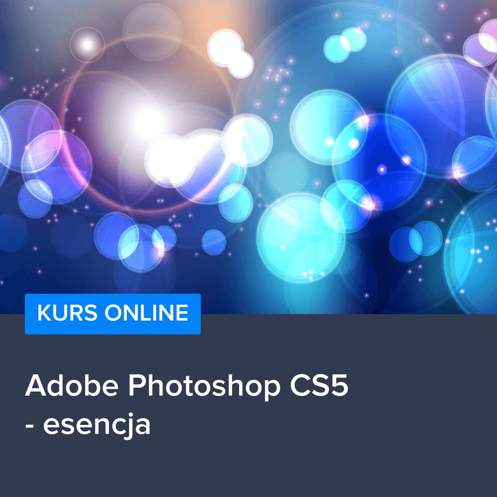 Kurs Adobe Photoshop CS5 - esencja