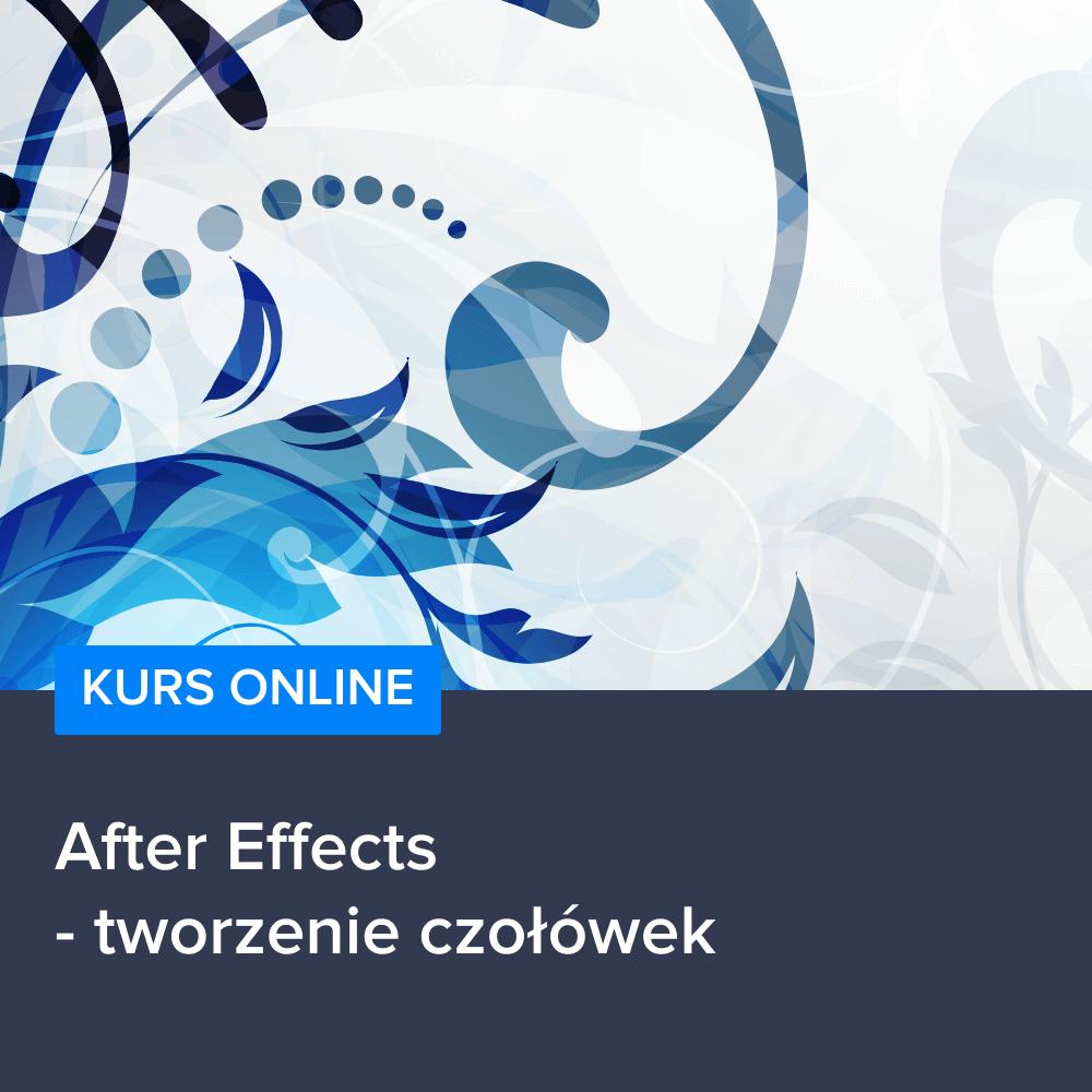 Kurs After Effects - tworzenie czołówek