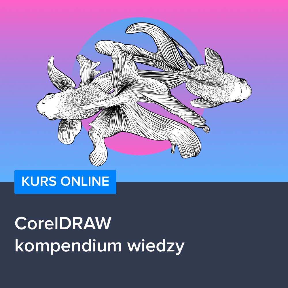 Kurs CorelDRAW - kompendium wiedzy