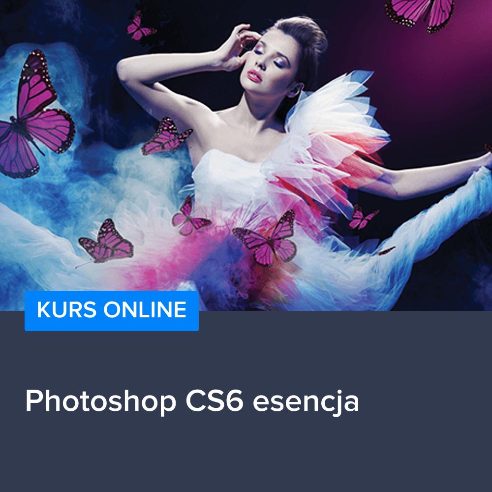 Kurs Photoshop CS6 esencja