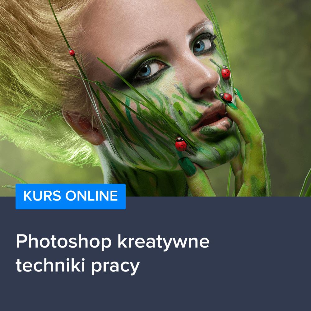 Kurs Photoshop kreatywne techniki pracy
