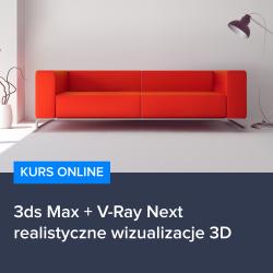3ds Max + V-Ray Next - realistyczne wizualizacje 3D