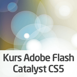 Kurs Adobe Flash Catalyst CS5