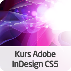 Kurs Adobe InDesign CS5 - esencja