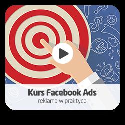 Kurs Facebook Ads - reklama w praktyce