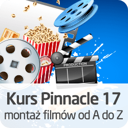 Kurs Pinnacle 17 - montaż filmów od A do Z