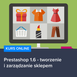 Kurs Prestashop 1.6 - tworzenie i zarządzanie sklepem