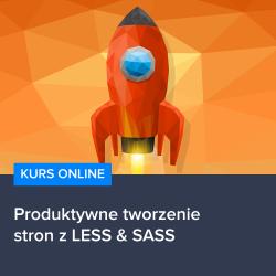 Produktywne tworzenie stron z LESS & SASS
