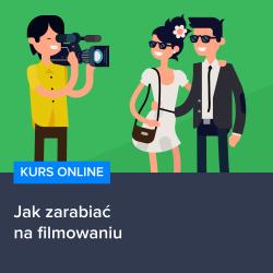 Jak zarabiać nafilmowaniu