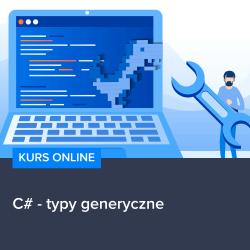 Kurs C# - typy generyczne