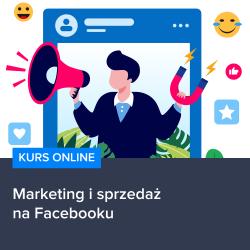 Kurs Marketing i sprzeda偶 na Facebooku