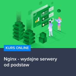 Kurs Nginx - wydajne serwery od podstaw