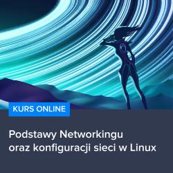 Kurs Podstawy Networkingu oraz konfiguracji sieci w Linux