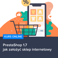 Kurs PrestaShop 1.7 - jak założyć sklep internetowy