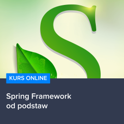 Kurs Spring Framework od podstaw